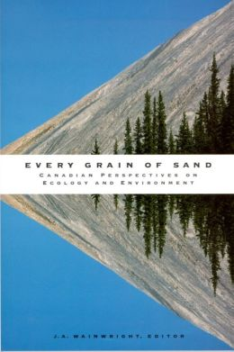 Every Grain of Sand: Canadian Perspectives on Ecology and Environment