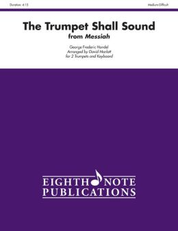 The Trumpet Shall Sound from Messiah: For 2 Trumpets and Keyboard