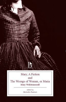 Mary, A Fiction and The Wrongs of Woman, or Maria