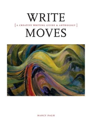 Write Moves: A Creative Writing Guide and Anthology