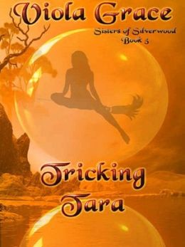 Tricking Tara [Sisters of Silverwood book 5]