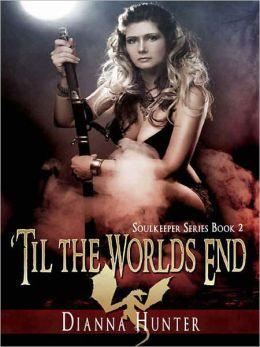 'Til the Worlds End