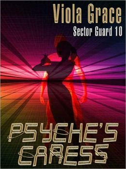 Psyche's Caress [Sector Guard 10]