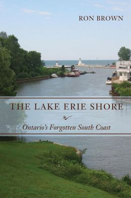 The Lake Erie Shore: Ontario's Forgotten South Coast
