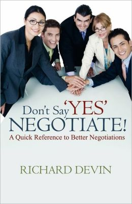 Don'T Say 'Yes'... Negotiate!
