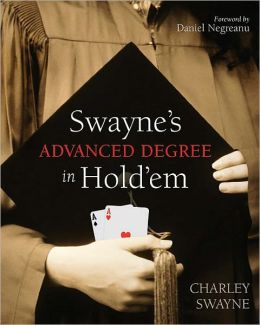 Swayne's Advanced Degree in Hold'em