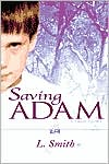 Saving Adam: A True Story