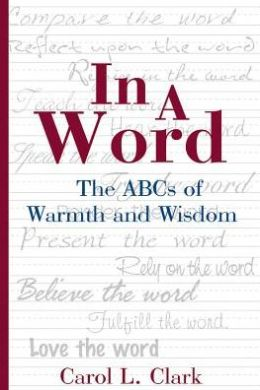 In a Word: ABC's of Warmth and Wisdom