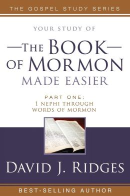 Book of Mormon Made Easier: Nephi through Words of Mormon