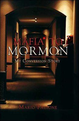 Mafia to Mormon: My Conversion Story