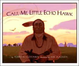 Call Me Little Echo Hawk
