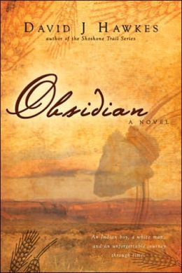Obsidian: An Indian Boy, a White Man, and an Unforgettable Journey through Time