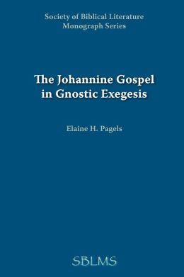 The Johannine Gospel in Gnostic Exegesis: Heracleon's Commentary on John