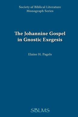 The Johannine Gospel in Gnostic Exegesis: Heracleon's Commentary on John