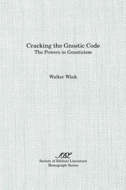 Cracking the Gnostic Code: The Powers in Gnosticism