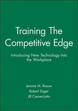 Training The Competitive Edge: Introducing New Technology Into the Workplace