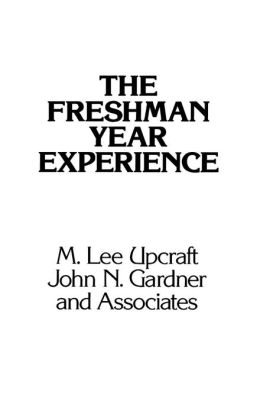 The Freshman Year Experience: Helping Students Survive and Succeed in College