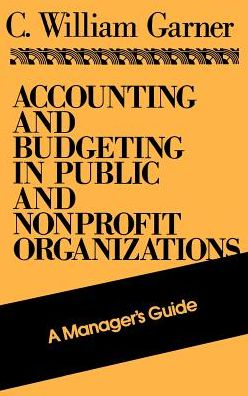 Accounting and Budgeting in Public and Nonprofit Organizations: A Manager's Guide