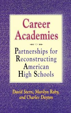 Career Academies: Partnerships for Reconstructing American High Schools