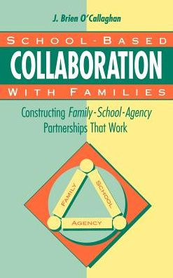 School-Based Collaboration with Families: Constructing Family-School-Agency Partnerships That Work