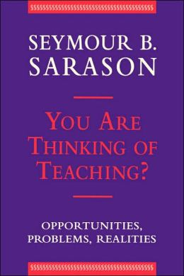 You Are Thinking of Teaching: Opportunities, Problems, Realities
