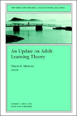 An Update on Adult Learning Theory: New Directions for Adult and Continuing Education