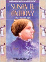 Susan B. Anthony: Woman Suffragist