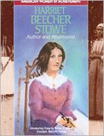 Harriet Beecher Stowe: Author and Abolitionist