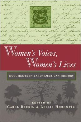Women's Voices, Women's Lives: Documents in Early American History