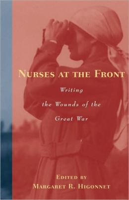 Nurses at the Front: Writing the Wounds of the Great War