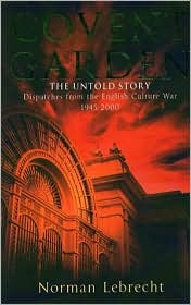 Covent Garden, the Untold Story: Dispatches from the English Culture War, 1945-2000