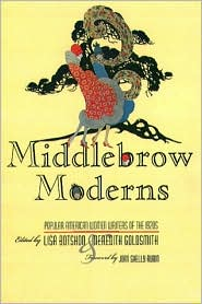 Middlebrow Moderns: Popular American Women Writers of the 1920s