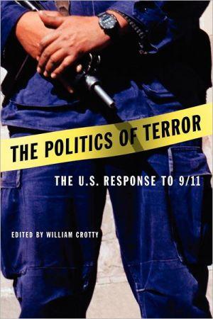 The Politics of Terror: The U.S. Response to 9/11 / Edition 1