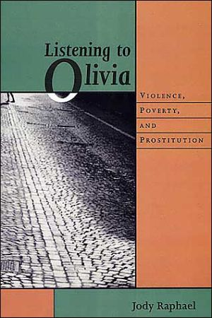 Listening to Olivia: Violence, Poverty, and Prostitution