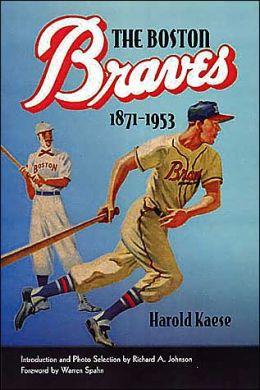 The Boston Braves, 1871-1953