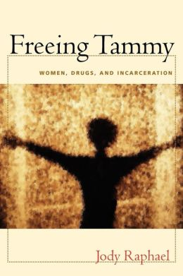 Freeing Tammy: Women, Drugs, and Incarceration