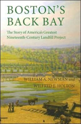 Boston's Back Bay: The Story of America's Greatest Nineteenth-Century Landfill Project