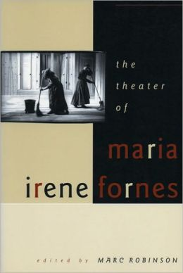 The Theater of Maria Irene Fornes