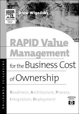 RAPID Value Management for the Business Cost of Ownership: Readiness, Architecture, Process, Integration, Deployment