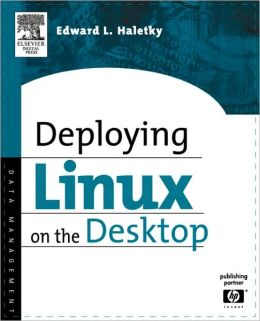 Deploying LINUX on the Desktop