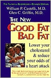 Good Fat Bad Fat: Lower Your Cholesterol & Reduce Your Odds of a Heart Attack