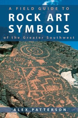 Field Guide to Rock Art Symbols of the Greater Southwest