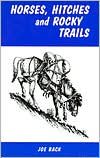 Horses, Hitches and Rocky Trails