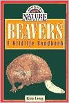 Beavers: A Wildlife Handbook