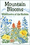 Mountain Blooms: Wildflowers of the Rockies
