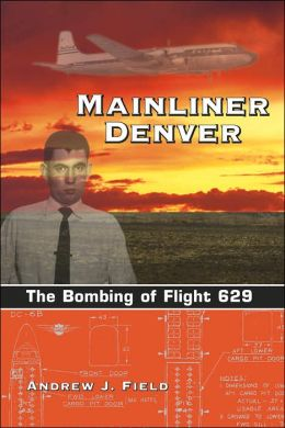Mainliner Denver: The Bombing of Flight 629