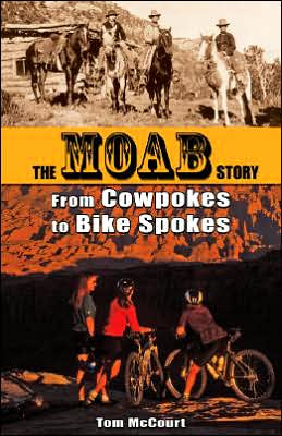 Moab Story: From Cowpokes to Bike Spokes