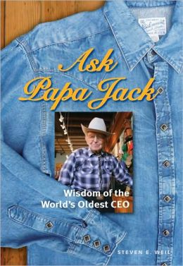 Ask Papa Jack: Wisdom from the World's Oldest CEO