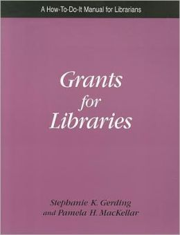 Grants for Libraries: A How-to-Do-It Manual