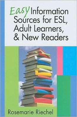 Easy Information Sources for ESL, Adult Learners, & New Readers